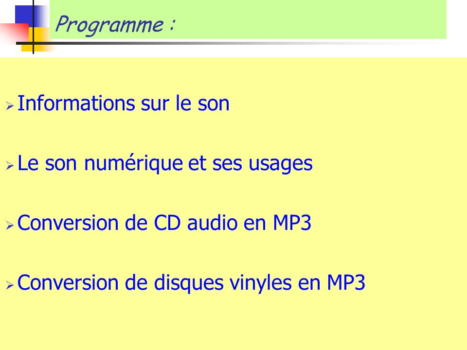 Programme : Informations sur le son. Le son numérique et ses usages. Conversion de CD audio en MP3.