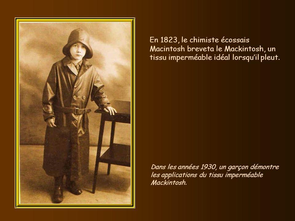 En 1823, le chimiste écossais Macintosh breveta le Mackintosh, un tissu imperméable idéal lorsqu'il pleut.