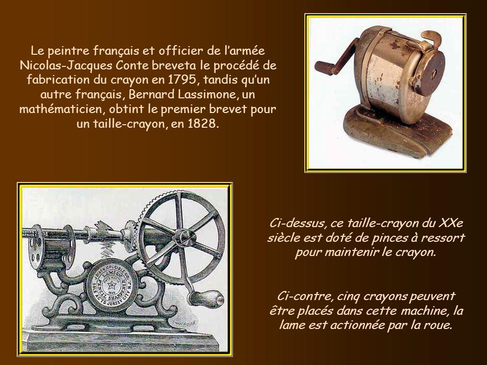 Le peintre français et officier de l'armée Nicolas-Jacques Conte breveta le procédé de fabrication du crayon en 1795, tandis qu'un autre français, Bernard Lassimone, un mathématicien, obtint le premier brevet pour un taille-crayon, en 1828.