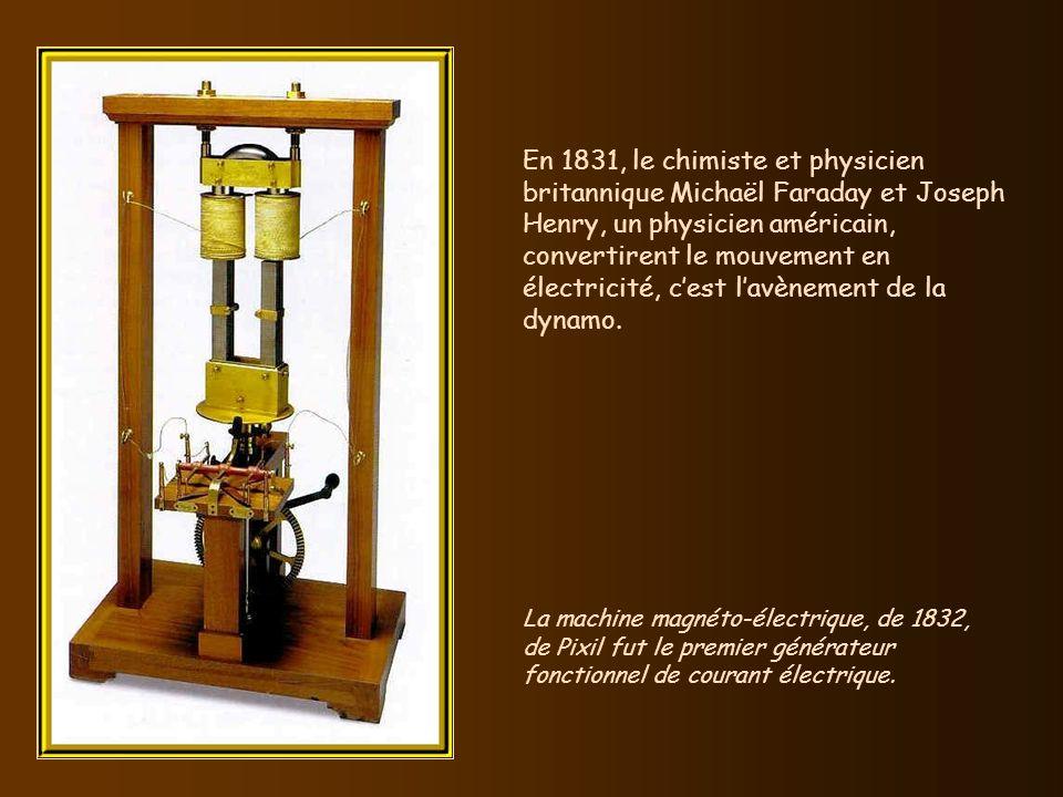 En 1831, le chimiste et physicien britannique Michaël Faraday et Joseph Henry, un physicien américain, convertirent le mouvement en électricité, c'est l'avènement de la dynamo.