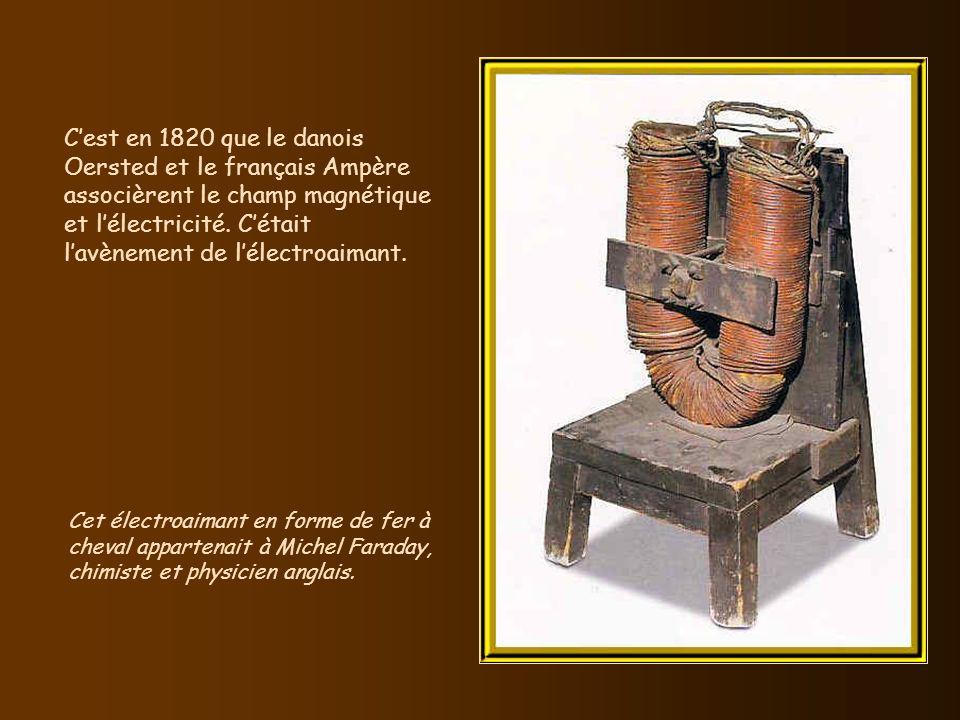 C'est en 1820 que le danois Oersted et le français Ampère associèrent le champ magnétique et l'électricité. C'était l'avènement de l'électroaimant.