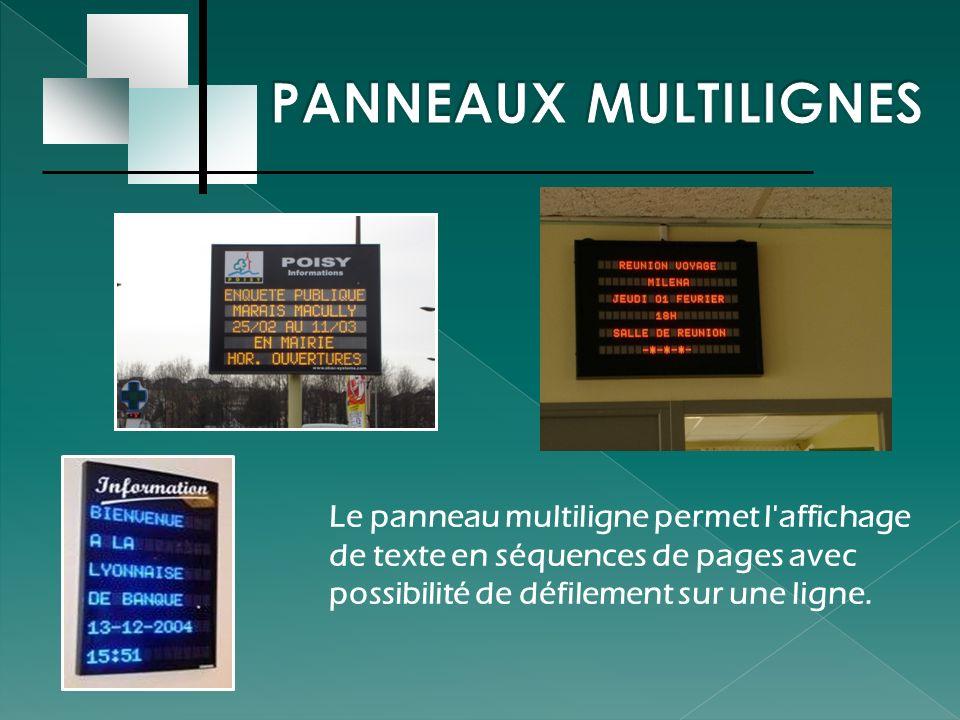 PANNEAUX MULTILIGNES Le panneau multiligne permet l affichage de texte en séquences de pages avec possibilité de défilement sur une ligne.