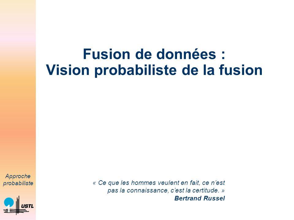 Fusion de données : Vision probabiliste de la fusion
