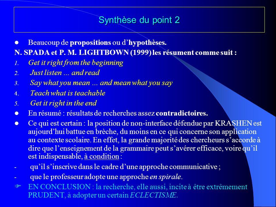 Synthèse du point 2 Beaucoup de propositions ou d'hypothèses.