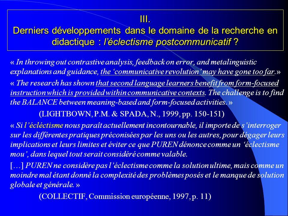 III. Derniers développements dans le domaine de la recherche en didactique : l'éclectisme postcommunicatif