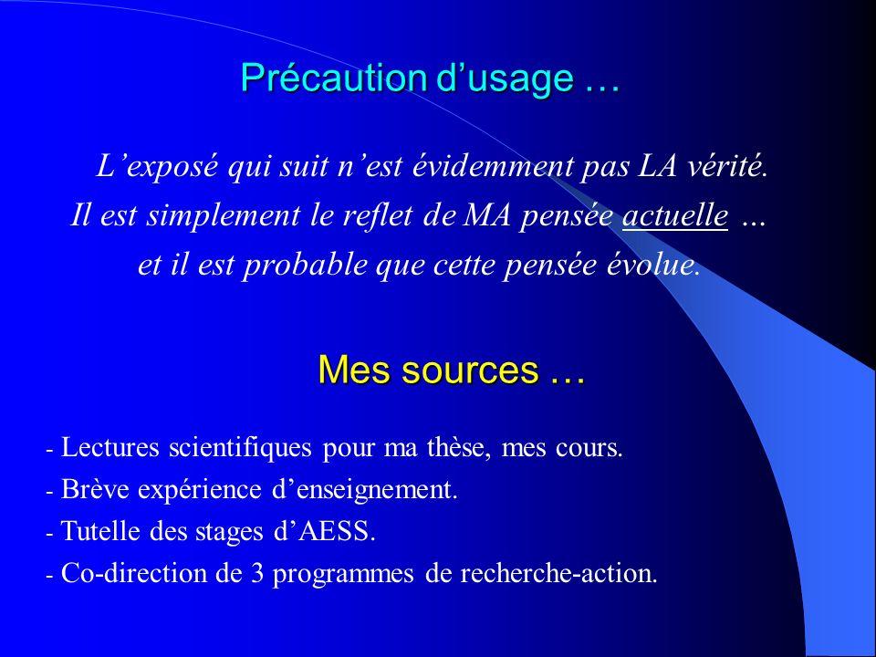 Précaution d'usage … Mes sources …
