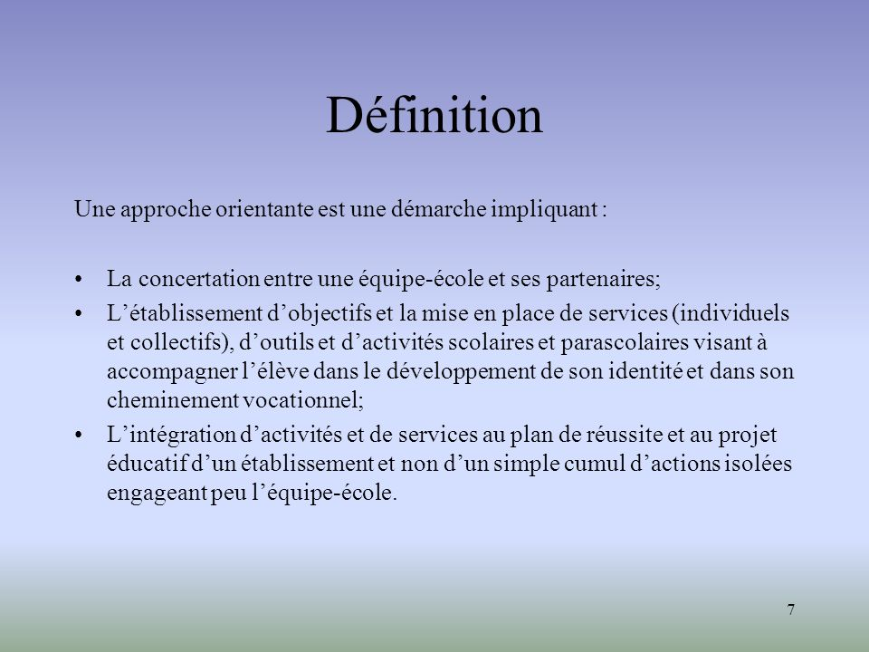 Définition Une approche orientante est une démarche impliquant :