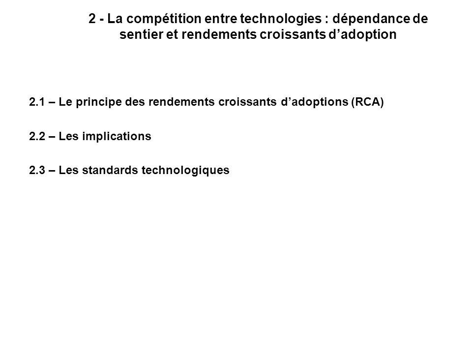 2 - La compétition entre technologies : dépendance de sentier et rendements croissants d'adoption