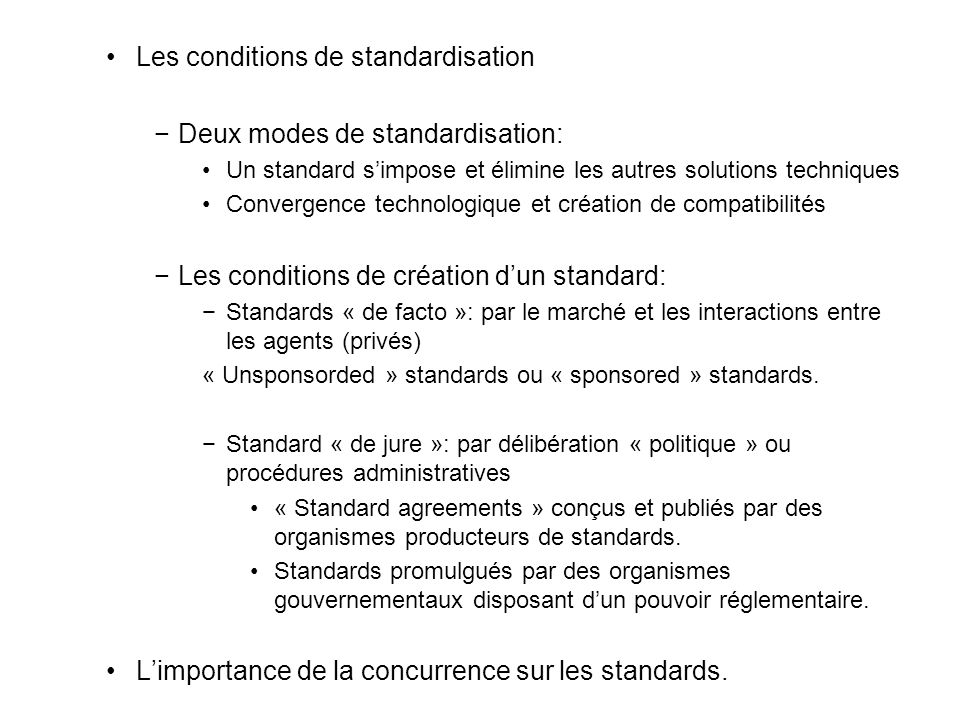 Les conditions de standardisation Deux modes de standardisation:
