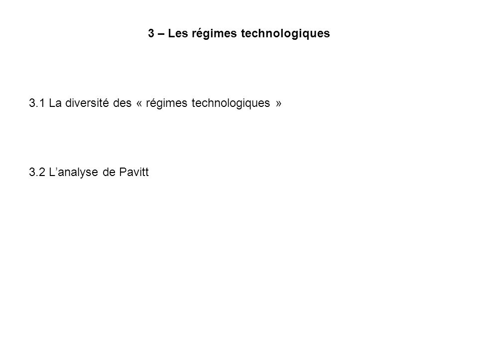 3 – Les régimes technologiques