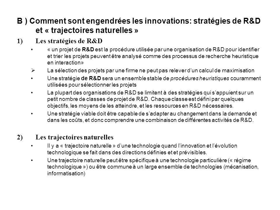 B ) Comment sont engendrées les innovations: stratégies de R&D et « trajectoires naturelles »