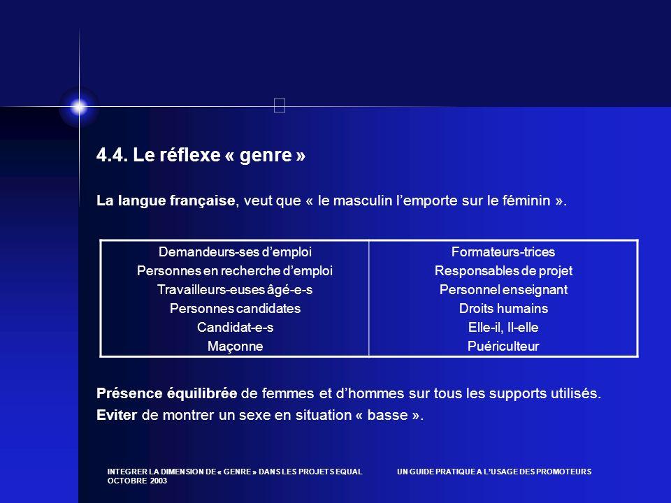 4.4. Le réflexe « genre » La langue française, veut que « le masculin l'emporte sur le féminin ».