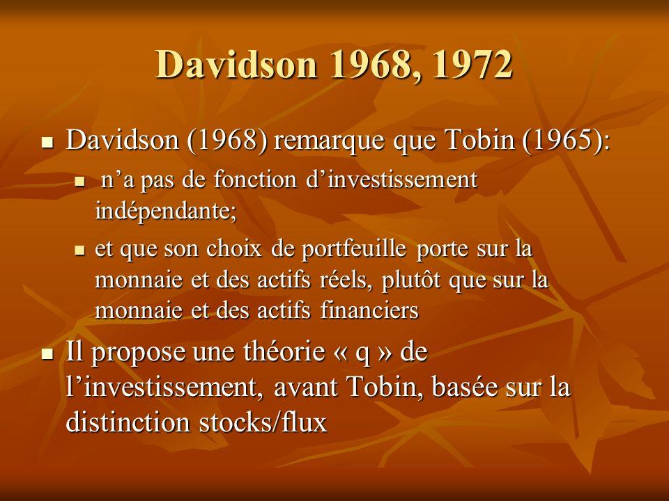 Davidson 1968, 1972 Davidson (1968) remarque que Tobin (1965):