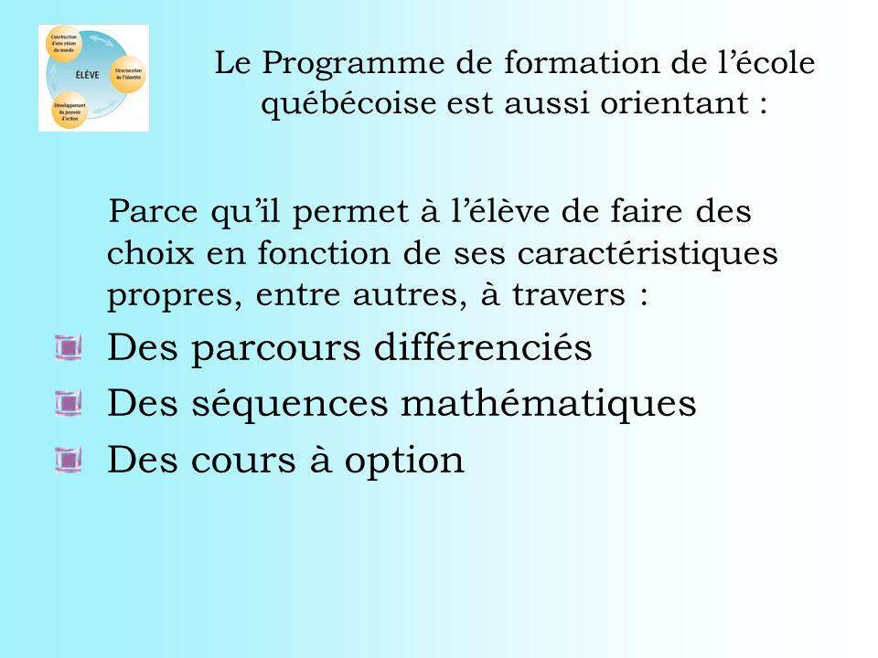 Le Programme de formation de l'école québécoise est aussi orientant :