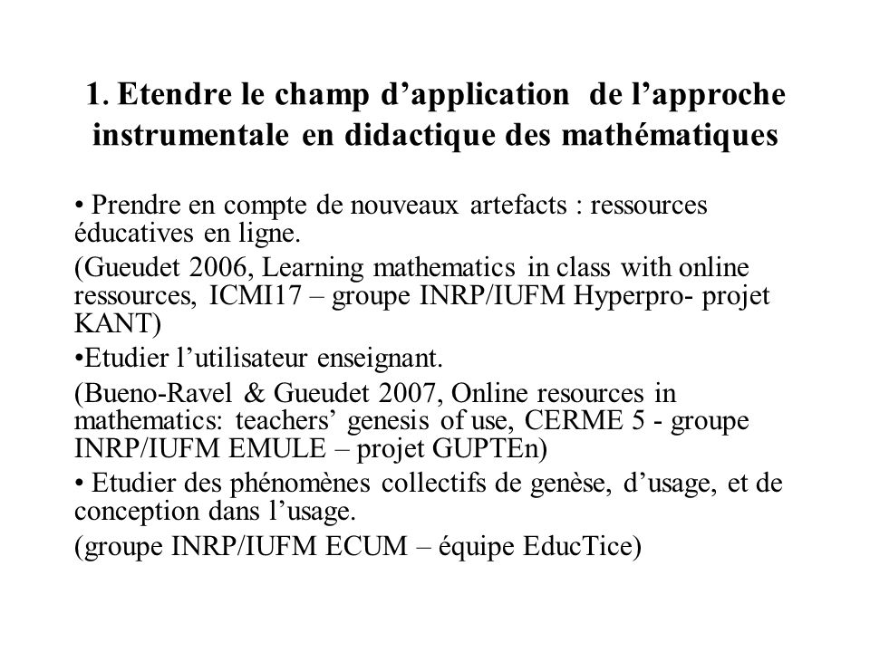 1. Etendre le champ d'application de l'approche instrumentale en didactique des mathématiques