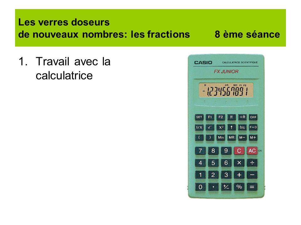 Les verres doseurs de nouveaux nombres: les fractions 8 ème séance
