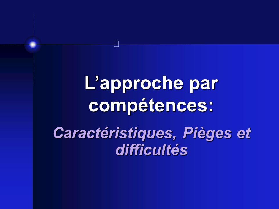 L'approche par compétences: Caractéristiques, Pièges et difficultés
