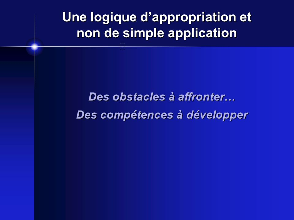 Une logique d'appropriation et non de simple application