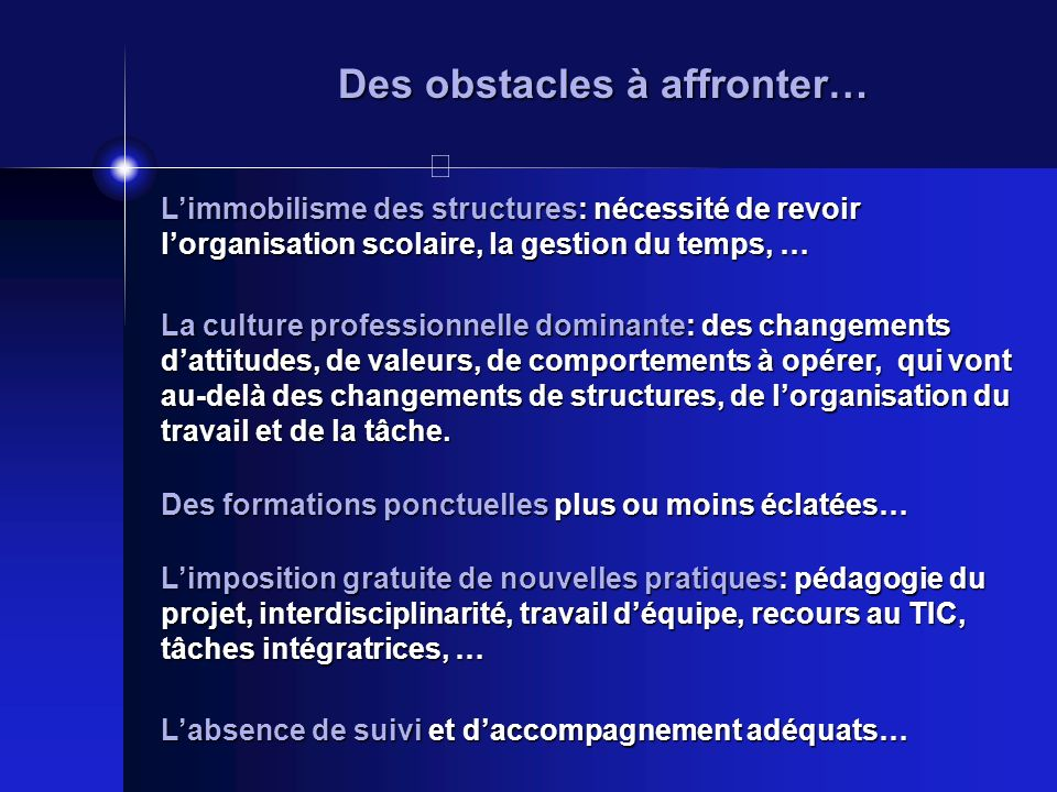 Des obstacles à affronter…