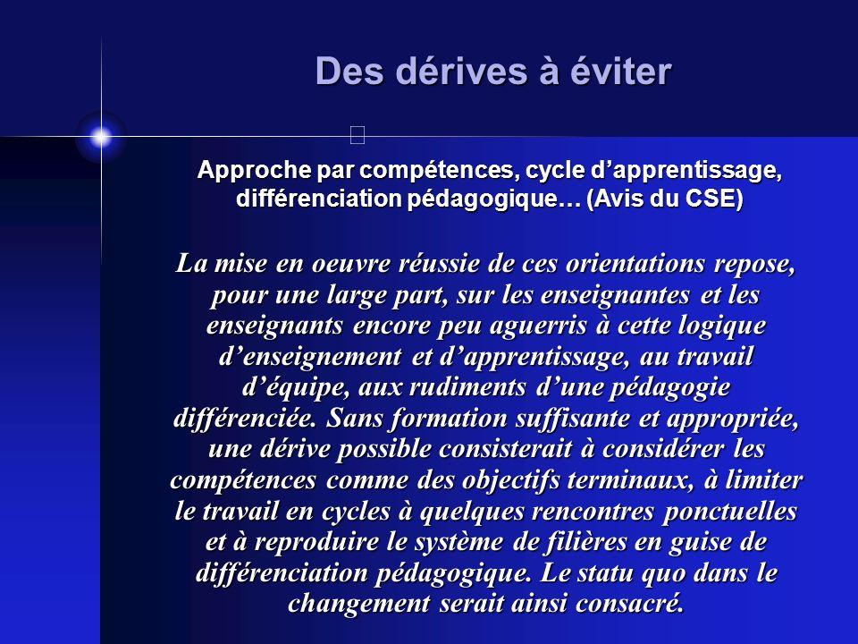Des dérives à éviter Approche par compétences, cycle d'apprentissage, différenciation pédagogique… (Avis du CSE)