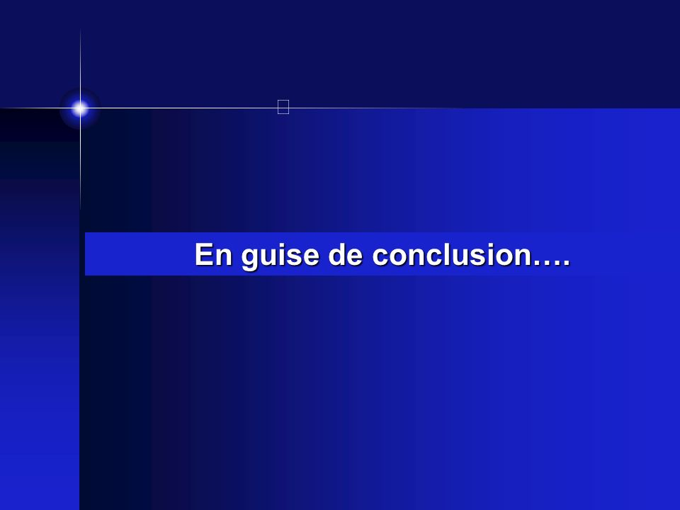 En guise de conclusion….