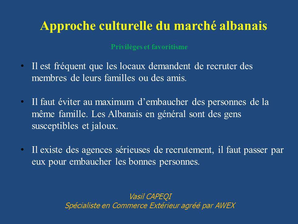 Approche culturelle du marché albanais Privilèges et favoritisme