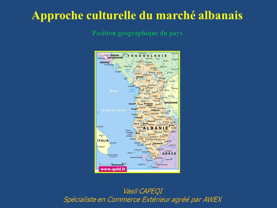 Approche culturelle du marché albanais Position géographique du pays