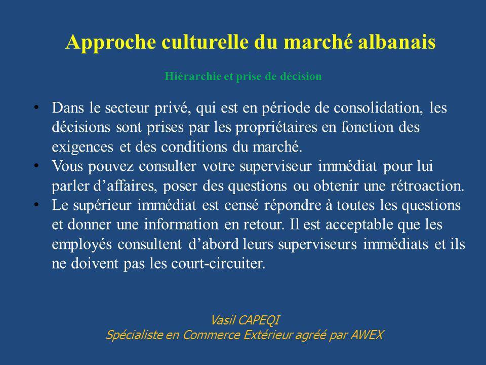 Approche culturelle du marché albanais Hiérarchie et prise de décision