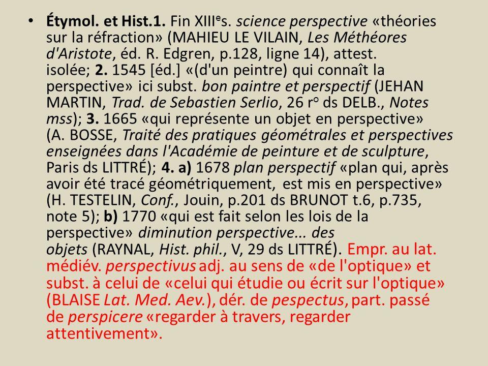 Étymol. et Hist. 1. Fin XIIIes