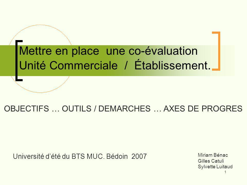 Mettre en place une co-évaluation Unité Commerciale / Établissement.