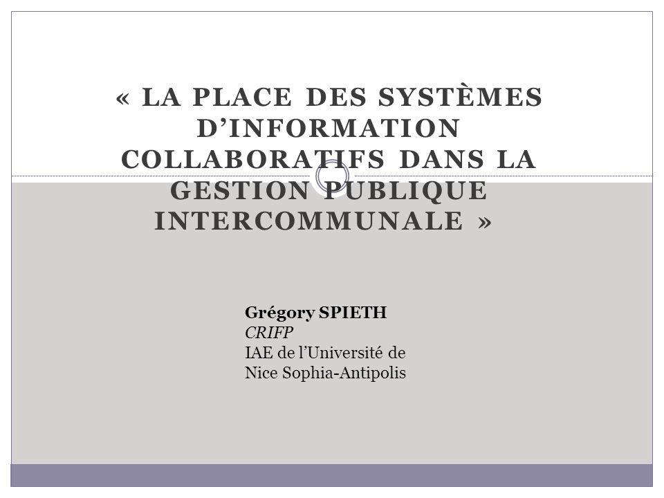 « LA PLACE DES SYSTÈMES D'INFORMATION COLLABORATIFS DANS LA GESTION PUBLIQUE INTERCOMMUNALE »