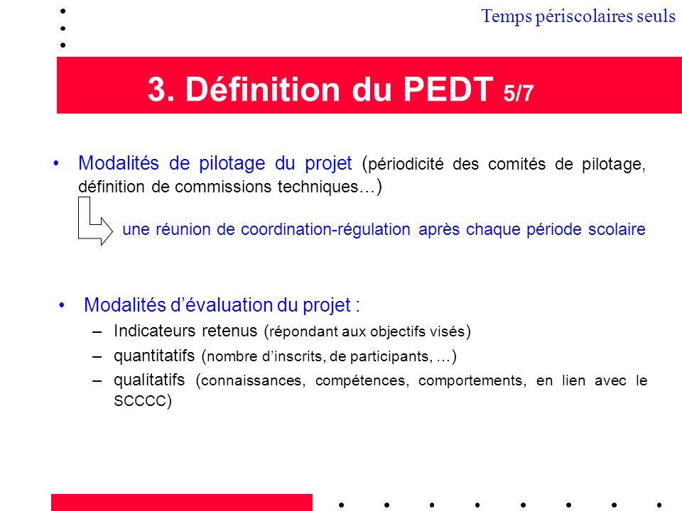 3. Définition du PEDT 5/7 3.1 Temps périscolaires seuls