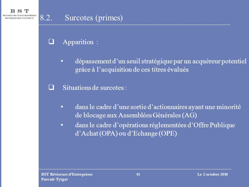 8.2. Surcotes (primes) Apparition :