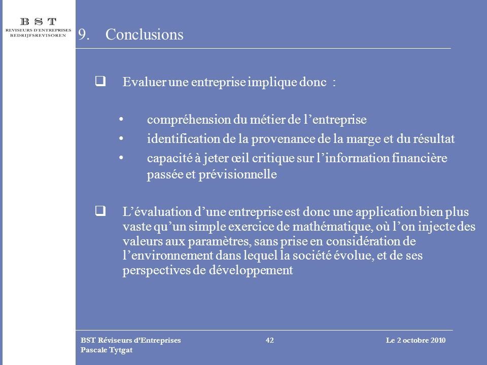 Conclusions Evaluer une entreprise implique donc :
