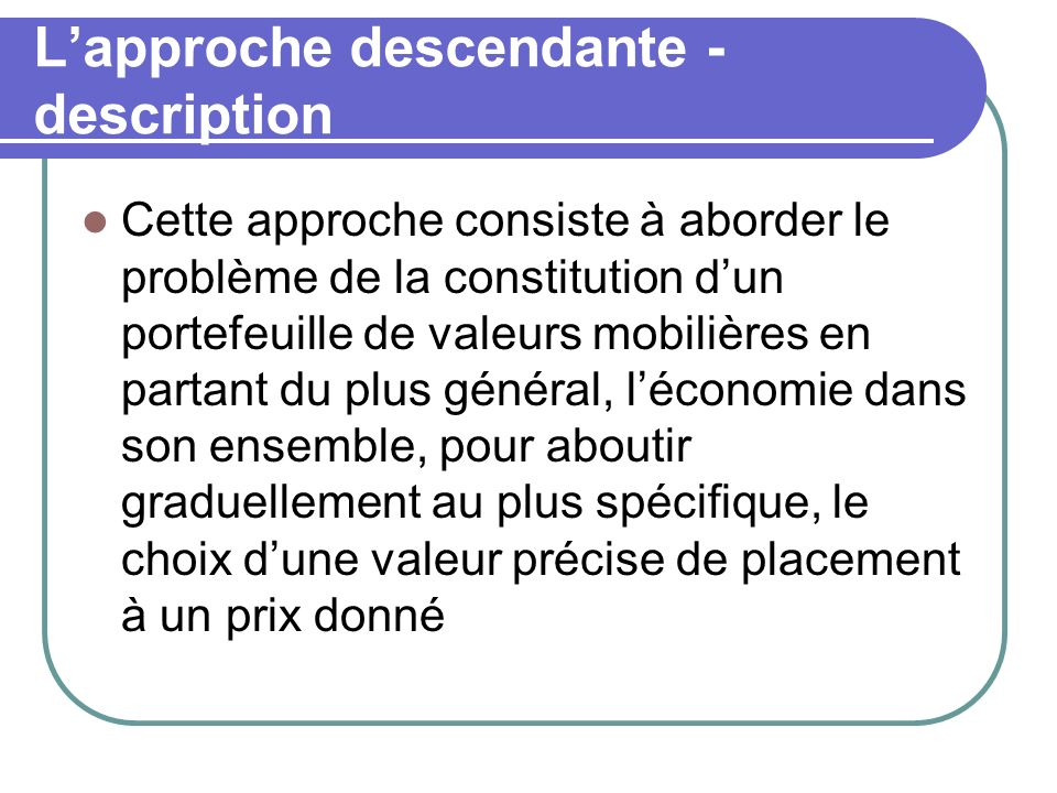 L'approche descendante - description