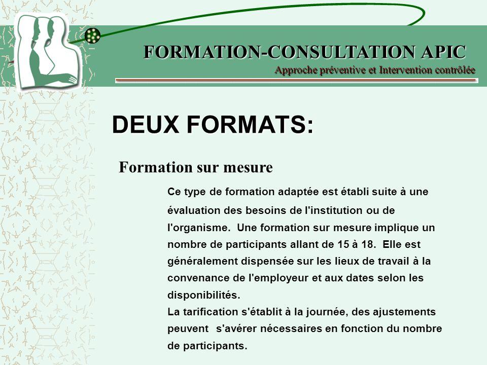 DEUX FORMATS: FORMATION-CONSULTATION APIC Formation sur mesure
