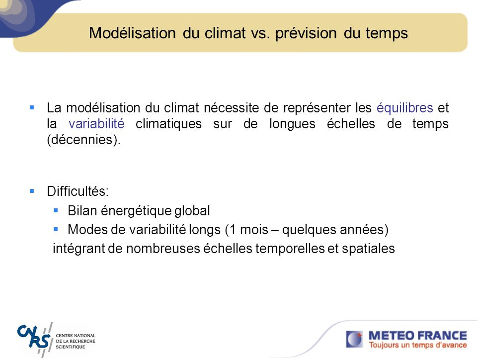 Modélisation du climat vs. prévision du temps