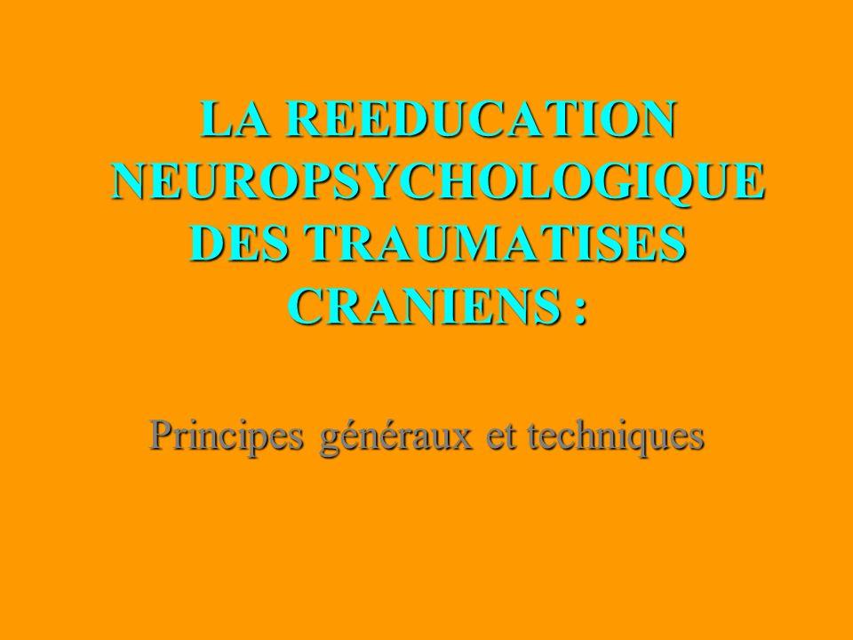 LA REEDUCATION NEUROPSYCHOLOGIQUE DES TRAUMATISES CRANIENS :