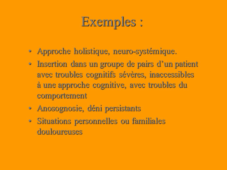 Exemples : Approche holistique, neuro-systémique.