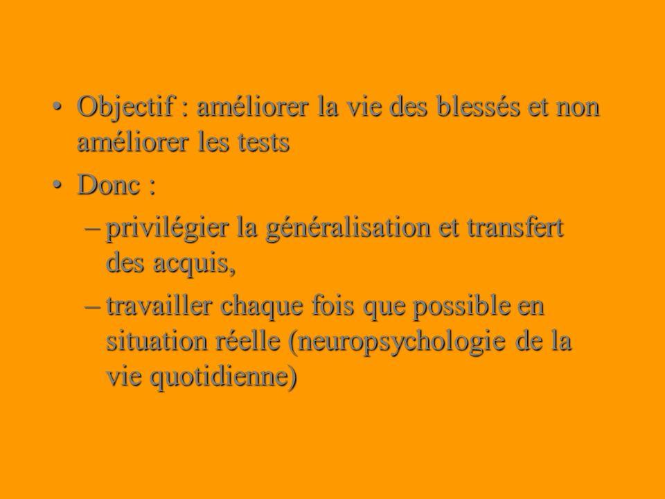Objectif : améliorer la vie des blessés et non améliorer les tests