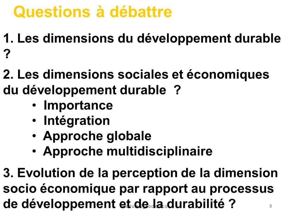 Questions à débattre 1. Les dimensions du développement durable