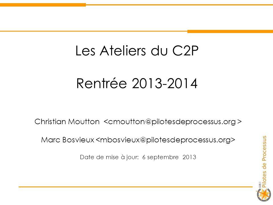 Les Ateliers du C2P Rentrée 2013-2014