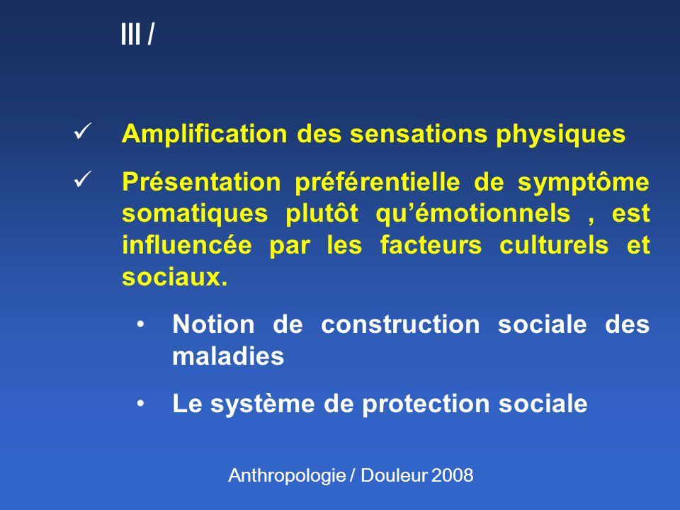 III / Amplification des sensations physiques