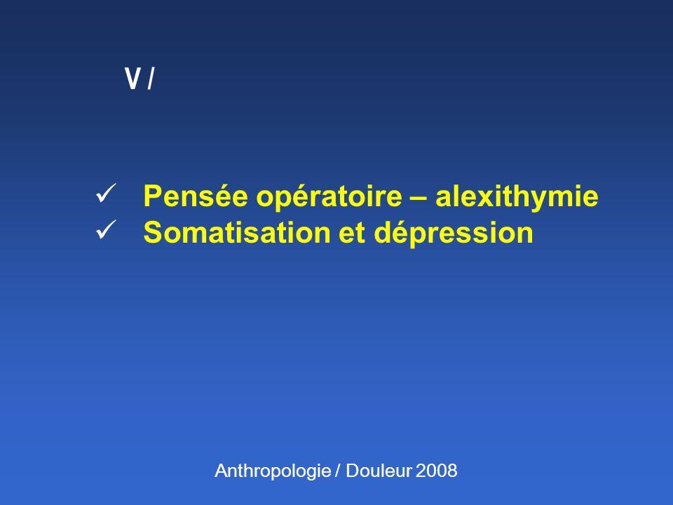 Pensée opératoire – alexithymie Somatisation et dépression