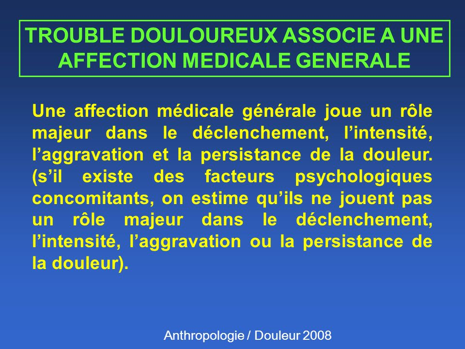 TROUBLE DOULOUREUX ASSOCIE A UNE AFFECTION MEDICALE GENERALE