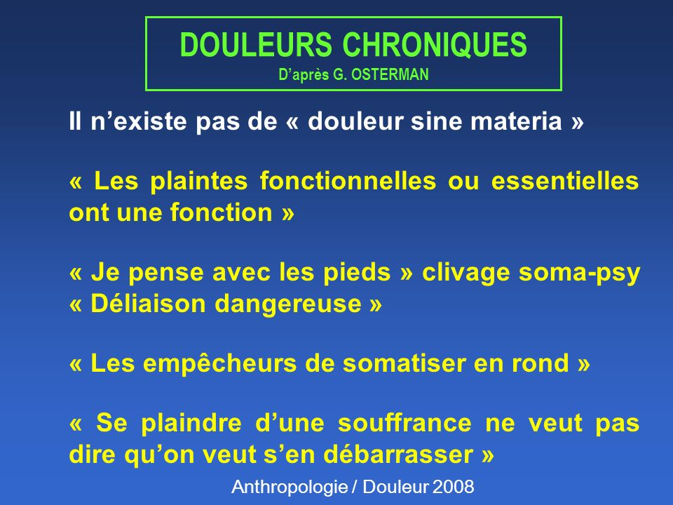 DOULEURS CHRONIQUES D'après G. OSTERMAN