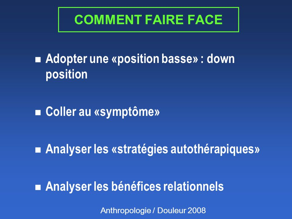 Adopter une «position basse» : down position