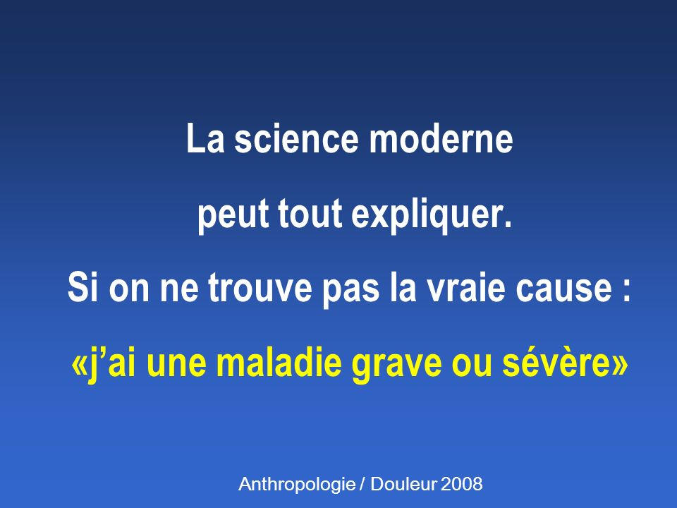 La science moderne peut tout expliquer