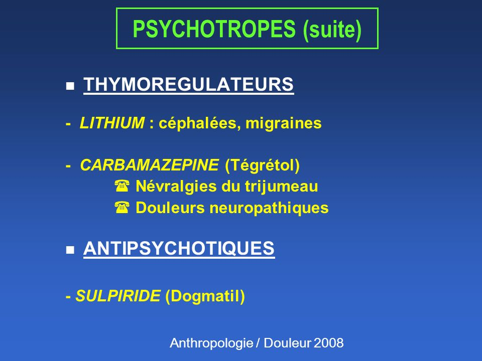 PSYCHOTROPES (suite) THYMOREGULATEURS ANTIPSYCHOTIQUES