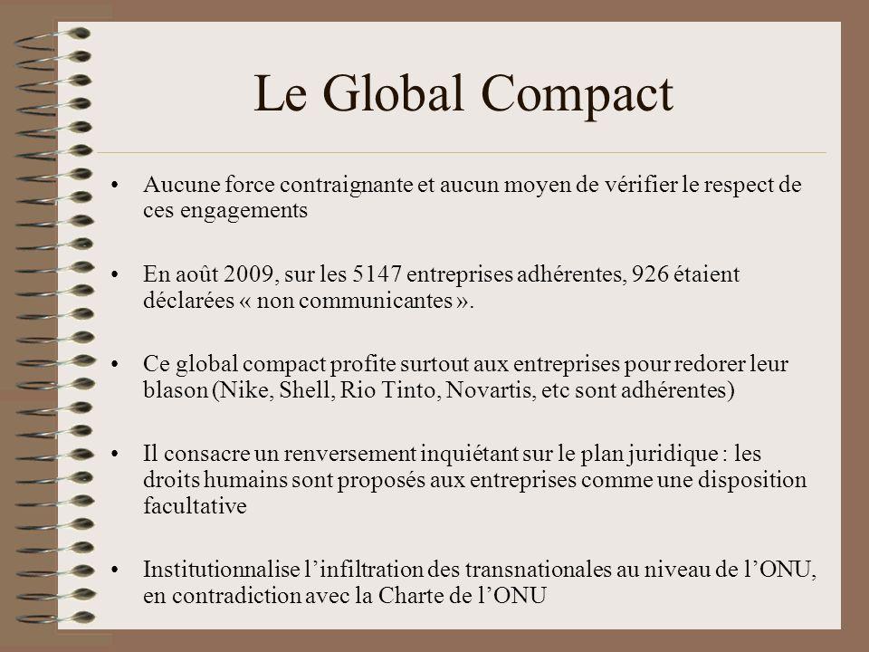 Le Global Compact Aucune force contraignante et aucun moyen de vérifier le respect de ces engagements.